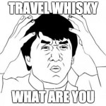 What is Travel Edition Whisky and Why Does it Exist?